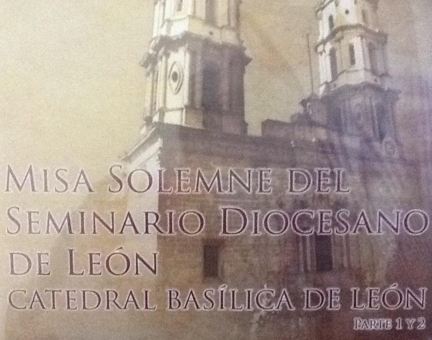 Misa Catedral de León por los 150 años de Fundacion del Seminario de León