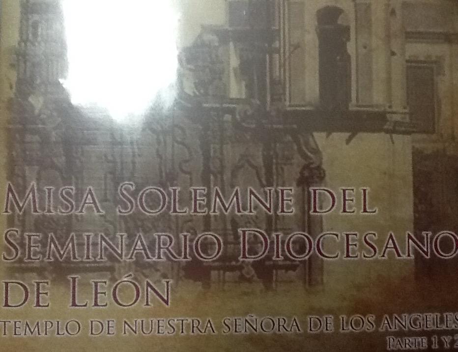 Misa Templo de los Angeles, por los 150 años de Fundacion del Seminario de León